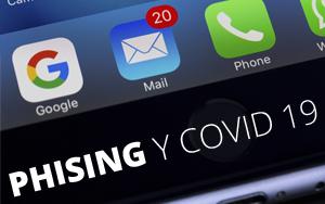 Claves para evitar ataques de Phising relacionados con Covid-19