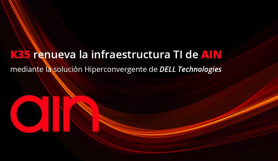 K35 renueva la infraestructura TI de AIN mediante la solución Hiperconvergente de DELL Technologies