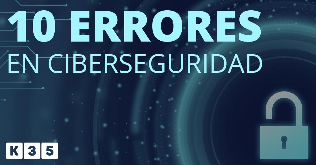 10 errores en ciberseguridad
