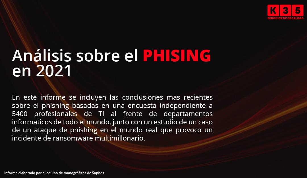 DESCARGAR: Análisis sobre el phising 2021